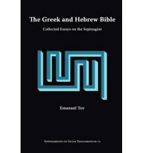 The Greek and Hebrew Bible: Collected Essays on the Septuagint