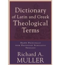 The Dictionary of Latin and Greek Theological Terms
