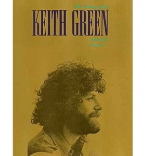 Keith Green: Volume Two: The Ministry Years 1980-1982